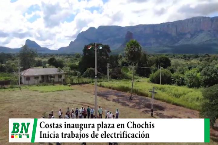 Costas inaugura plaza Principal en Chochis y da inicio a obras de electrificación en Motacusito
