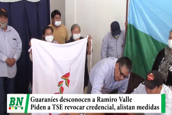 Guaraníes desconocen a Ramiro Valle como Asambleísta y piden al TSE revocar credencial, alistan medidas