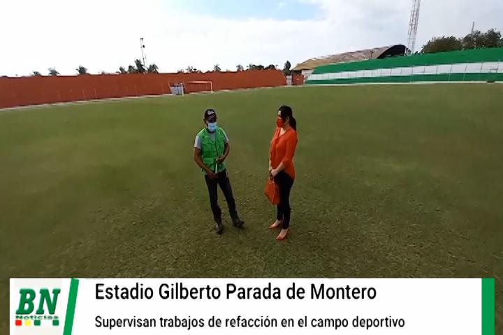 Supervisan trabajos de refacción en el estadio Gilberto Parada de Montero