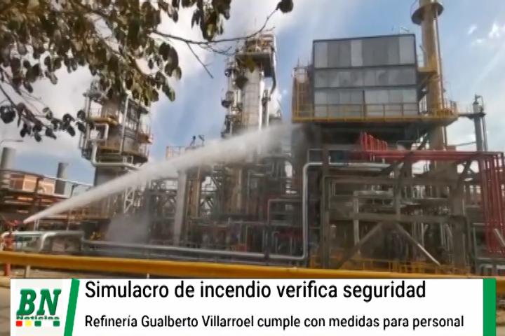 Refineria Gualberto Villarroel aprueba seguridad luego de realizarse simulacro de siniestro y pasar prueba