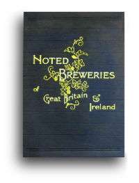 COVER: Noted Breweries of Great Britain and Ireland by Alfred Barnard.
