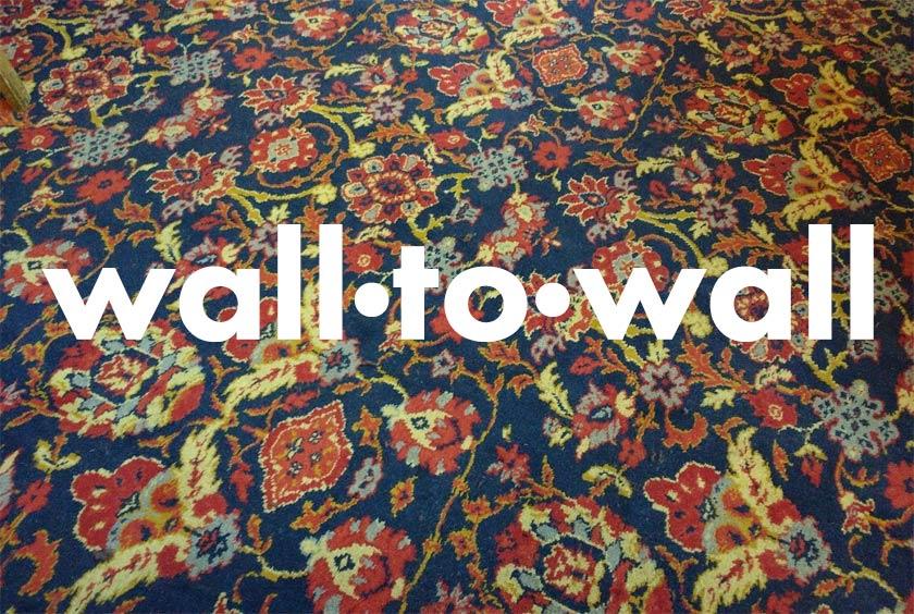 Wall to Wall pub carpeting.