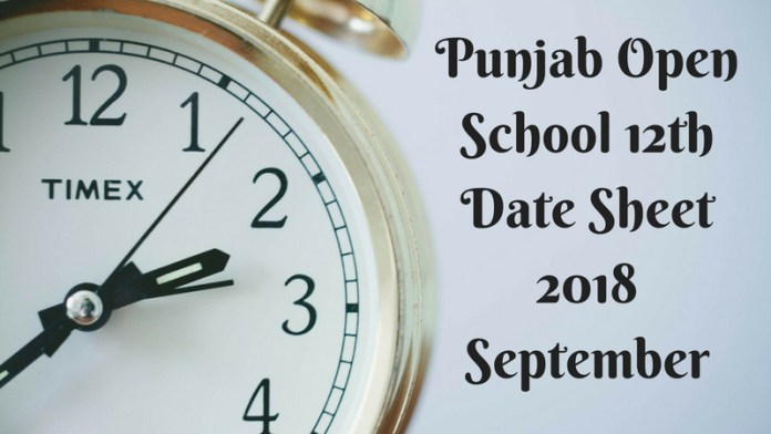 Punjab Open School 12th Time Table 2018