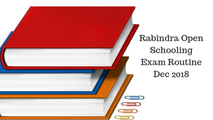 Rabindra Open Schooling Exam Routine Dec 2018