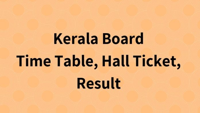 Kerala Board Time Table, Hall Ticket, Result