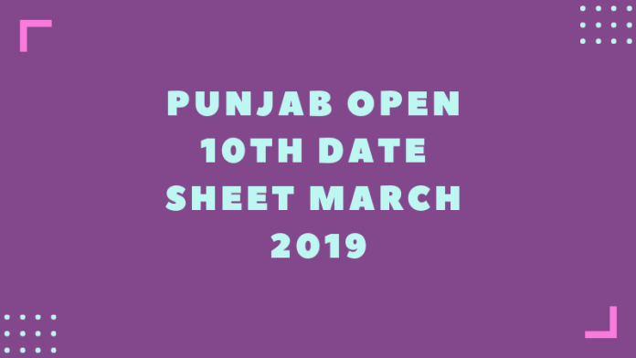 Punjab Open 10th Date Sheet March 2019