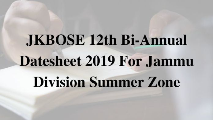JKBOSE 12th Bi-Annual Datesheet 2019 For Jammu Division Summer Zone