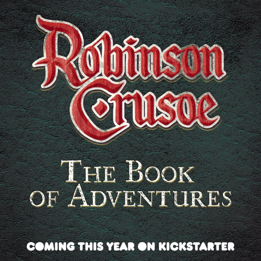 Robinson Crusoe: The Book of Adventures