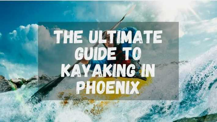 kayaking in phoenix
