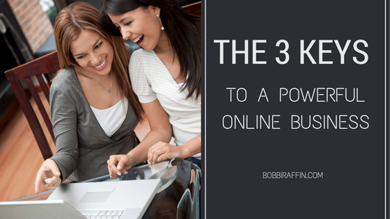 3 Keys to Powerful Online Business