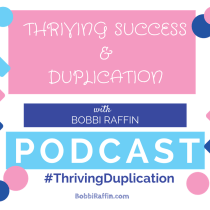 Thriving Success & Duplication PODCAST