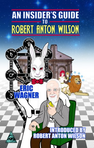 """bc cover art: """"Insider's Guide to Robert Anton Wilson"""" by Eric Wagner"""
