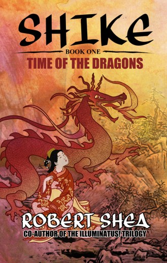 """bc cover art: """"Shike - Book One - Time of the Dragons"""" by Robert Shea"""