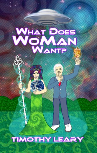 """bc cover art: """"What Does Woman Want"""" by Timothy Leary"""