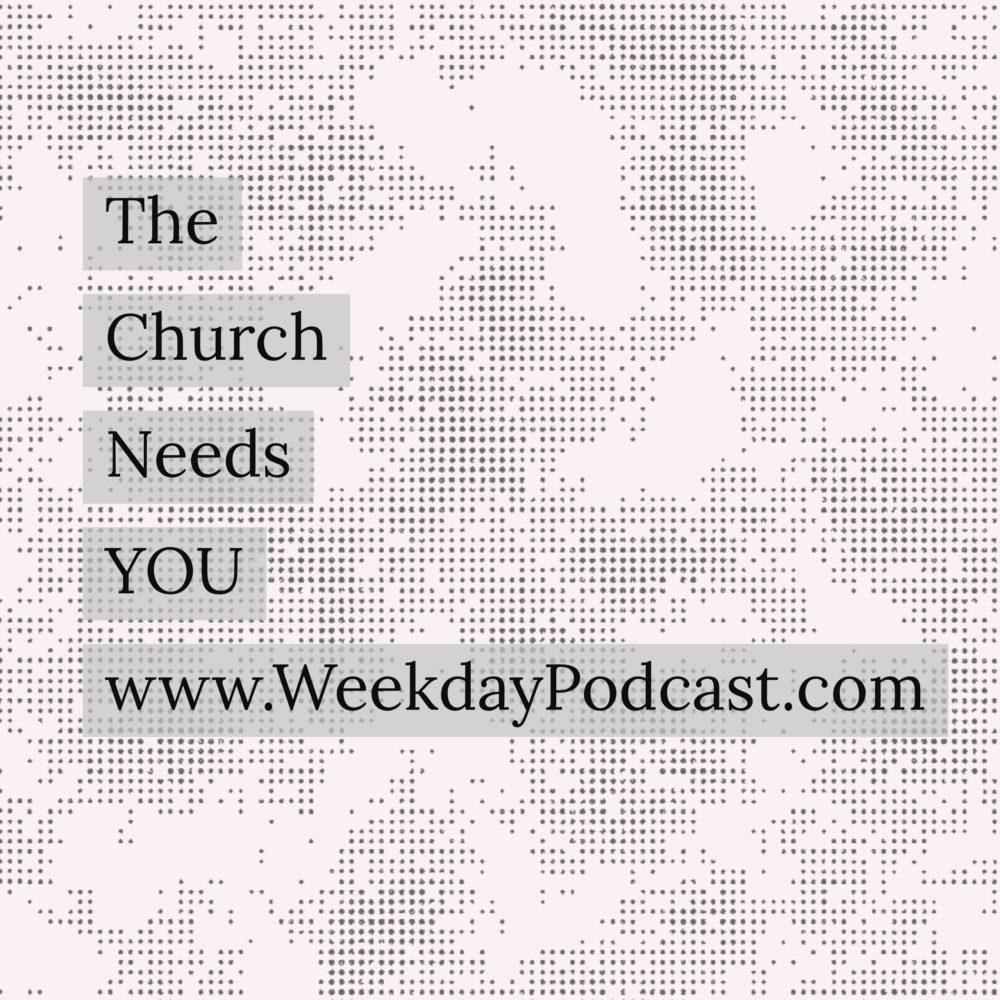 The Church Needs YOU!
