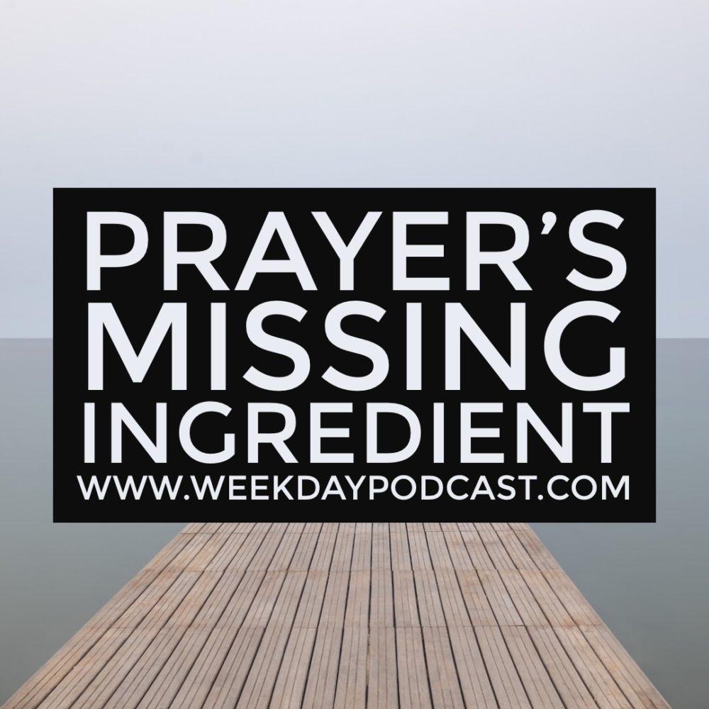 Prayer\'s Missing Ingredient