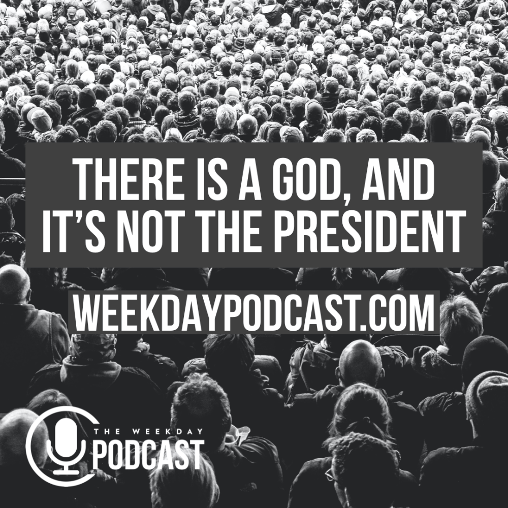 There is a God and It\'s Not the President