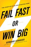 Fail Fast or Win Big