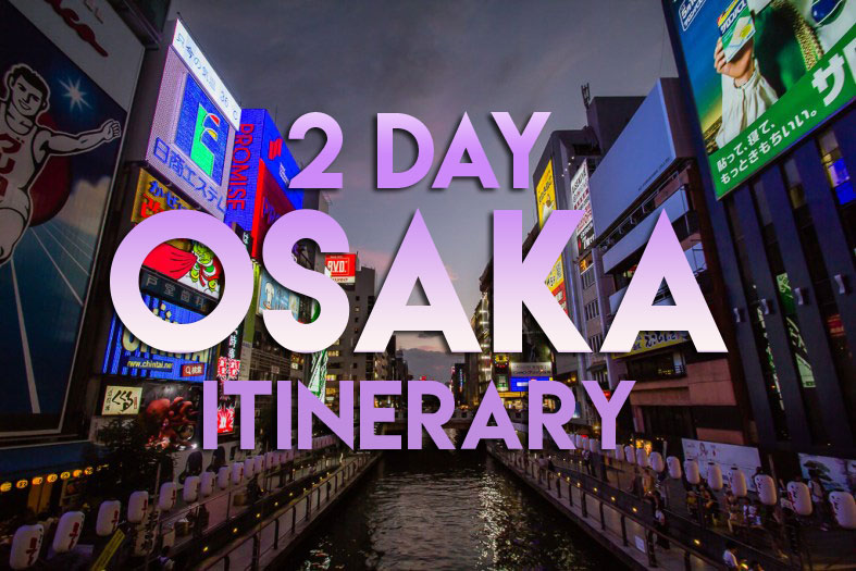 The Ultimate Two Day Osaka Itinerary