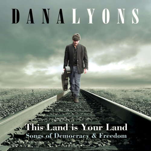 """This Land Is Your Land"" by Dana Lyons - CD Design & Photography by Bob Paltrow Design"