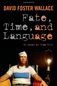 Fate, Time, and Language: An Essay on Free Will Cover