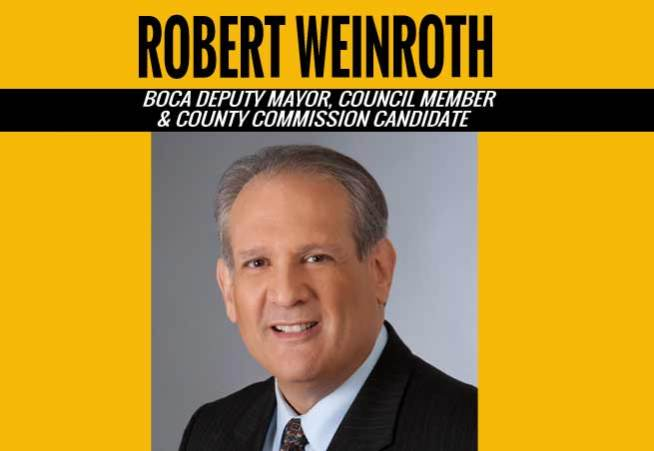 Robert Weinroth Served Boca – Now Running for County Commission