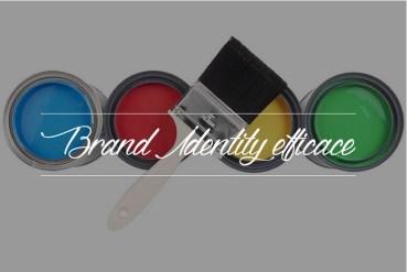 Brand Identity Efficace. Come crearla