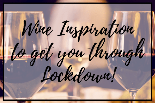 Wine-Spiration for Lockdown! Movies, Blogs & Activities to stay sane!