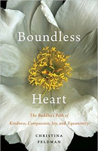 Boundless Heart - The Buddha's Path of Kindness, Compassion, Joy, and Equanimity By Christina Feldman