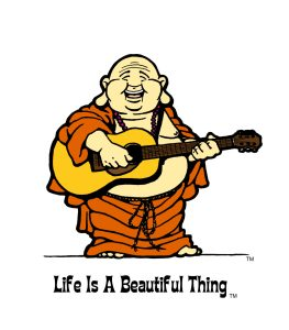 """Life is a Beautiful Thing"" Buddha playing acoustic guitar."