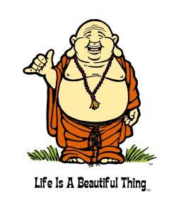 """""""Life is a Beautiful Thing"""" Buddha shaka."""