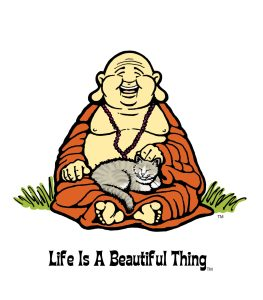 """Life is a Beautiful Thing"" Buddha with cat."