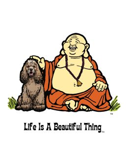 """Life is a Beautiful Thing"" Buddha with cocker spaniel."