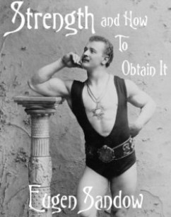 Couverture du livre d'Eugen Sandow, Strength and How to Obtain It (1911)