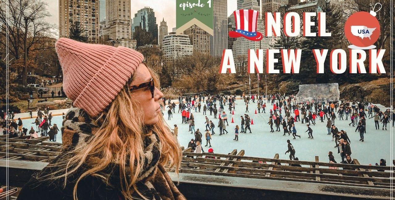 NOEL a new york - vlog voyage -bodyandfly - film de noël - séjour en famille