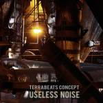 terrabeats concept - useless noise