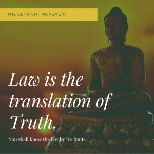 Law is the translation of truth.