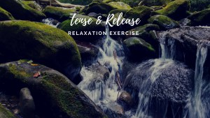 Relaxation exercise: Tense & release