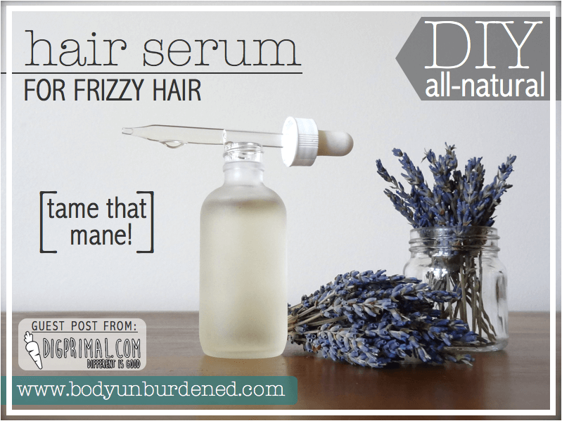 DIY All Natural Hair Serum For Frizzy Hair Body Unburdened