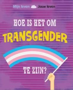 Omslag Hoe is het om transgender te zijn