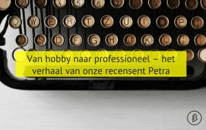 Van hobby naar professioneel - het verhaal van onze recensent Petra