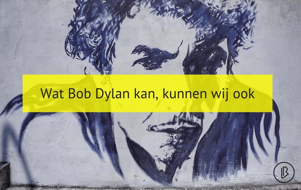 Wat Bob Dylan kan, kunnen wij ook