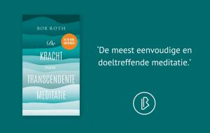 Recensie: Bob Roth - De kracht van Transcendente Meditatie