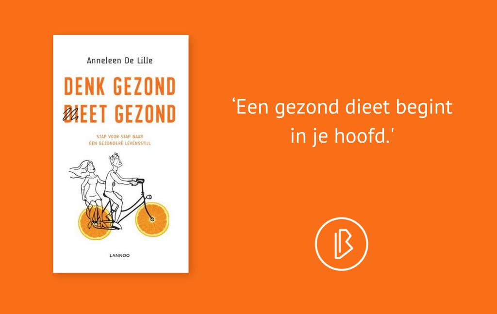 Recensie: Anneleen De Lille – Denk gezond, dieet gezond