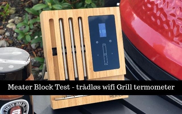 Meater Block Test – trådløs wifi Grill termometer med 4 føler