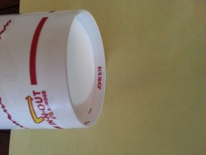 In-N-Out soda cup with bible verse John 3:16