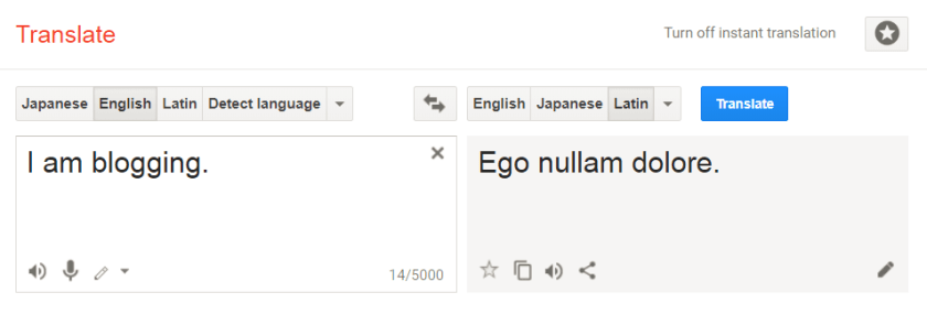 "A screen capture of Google Translate's attempt to translate ""I am blogging."" into Latin. It outputs ""Ego nullam dolore."""