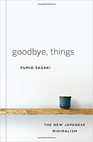 📖  54% done with Goodbye, Things by Fumio Sasaki