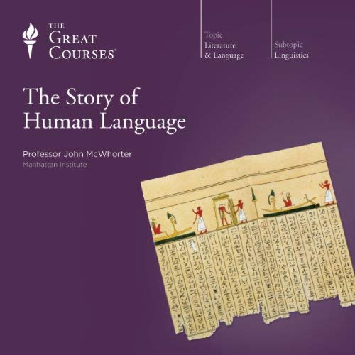 Album cover of The Story of Human Language by John McWhorter