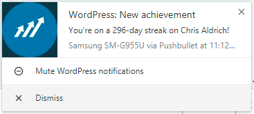 """Toaster notification on my computer this morning that reads: """"WordPress: New achievement -- You're on a 296-day streak"""""""